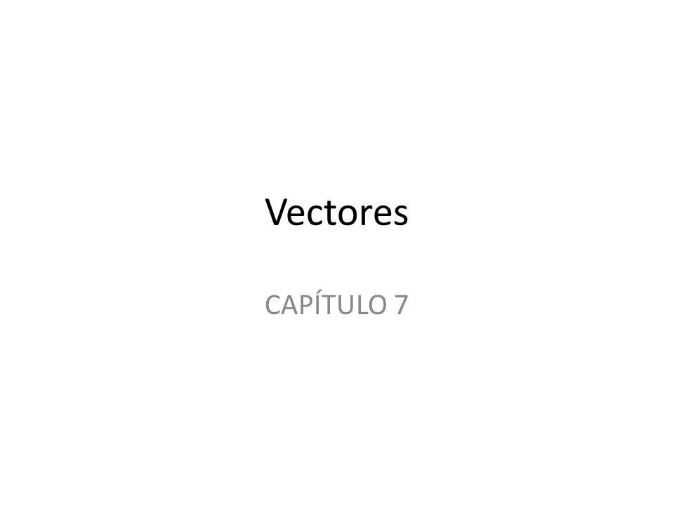 Vectores CAPÍTULO 7