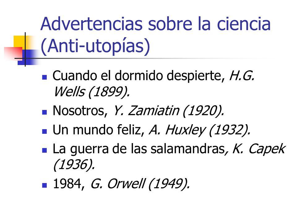 Advertencias sobre la ciencia (Anti-utopías) Cuando el dormido despierte, H.G.