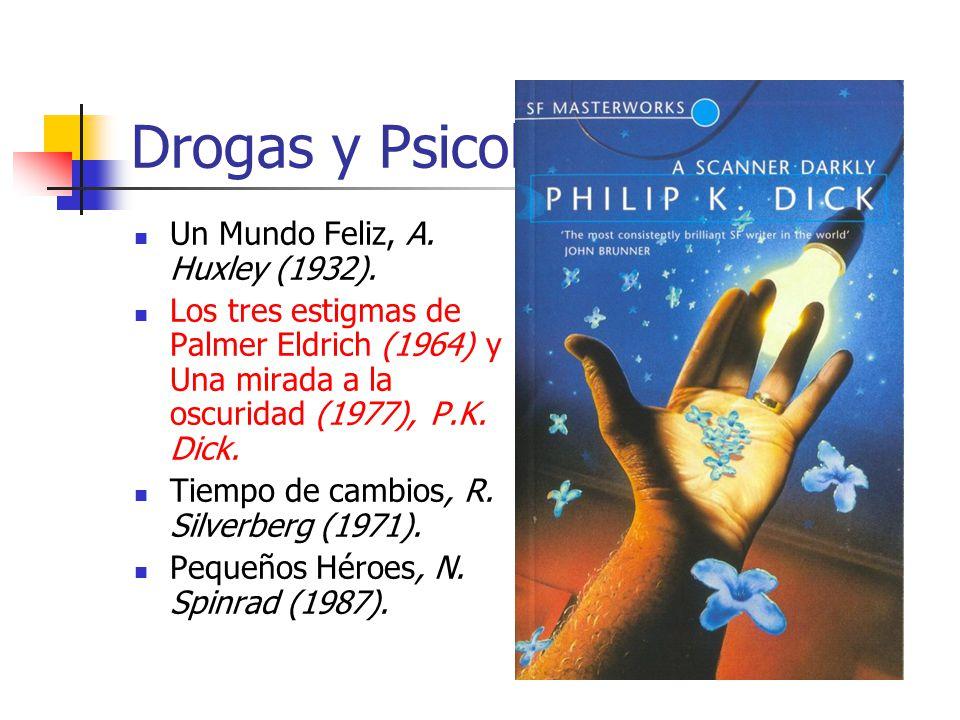Drogas y Psicología Un Mundo Feliz, A. Huxley (1932).