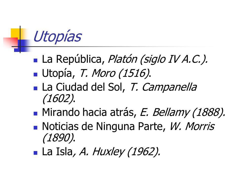 La República, Platón (siglo IV A.C.). Utopía, T. Moro (1516).