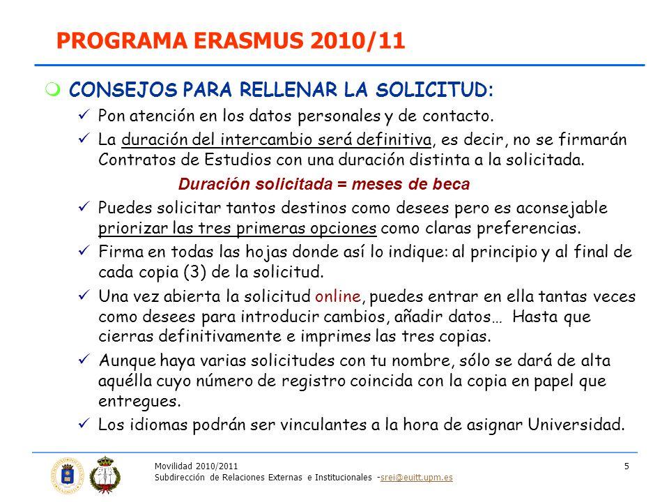 Movilidad 2010/2011 Subdirección de Relaciones Externas e Institucionales -srei@euitt.upm.essrei@euitt.upm.es 5 CONSEJOS PARA RELLENAR LA SOLICITUD :