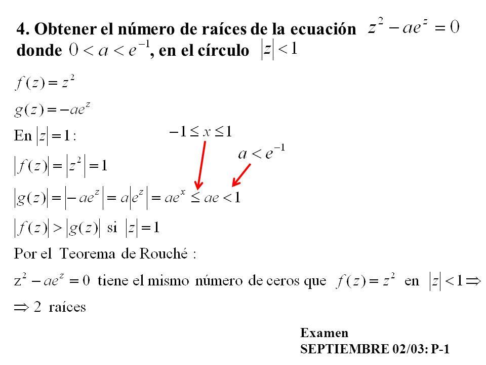 4. Obtener el número de raíces de la ecuación donde, en el círculo Examen SEPTIEMBRE 02/03: P-1
