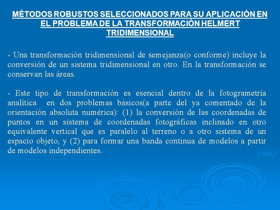 MÉTODOS ROBUSTOS SELECCIONADOS PARA SU APLICACIÓN EN EL PROBLEMA DE LA TRANSFORMACIÓN HELMERT TRIDIMENSIONAL