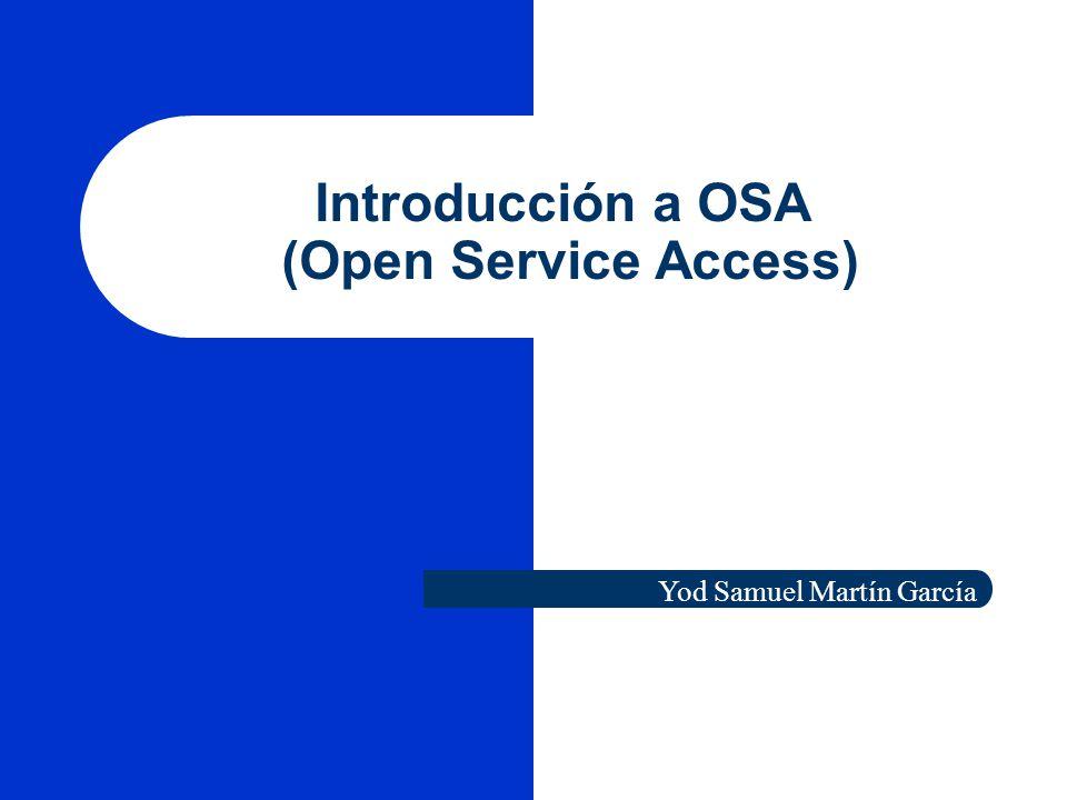 Introducción a OSA (Open Service Access) Yod Samuel Martín García