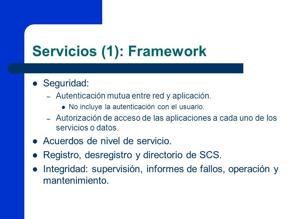 Servicios (1): Framework Seguridad: – Autenticación mutua entre red y aplicación. No incluye la autenticación con el usuario. – Autorización de acceso