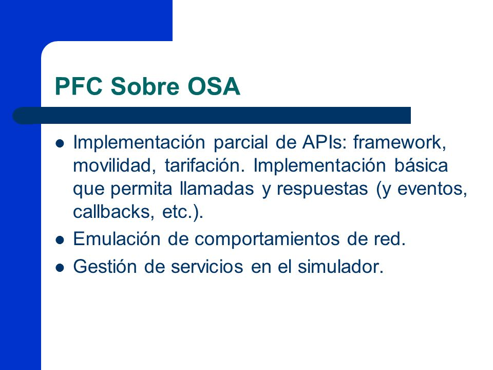 PFC Sobre OSA Implementación parcial de APIs: framework, movilidad, tarifación. Implementación básica que permita llamadas y respuestas (y eventos, ca