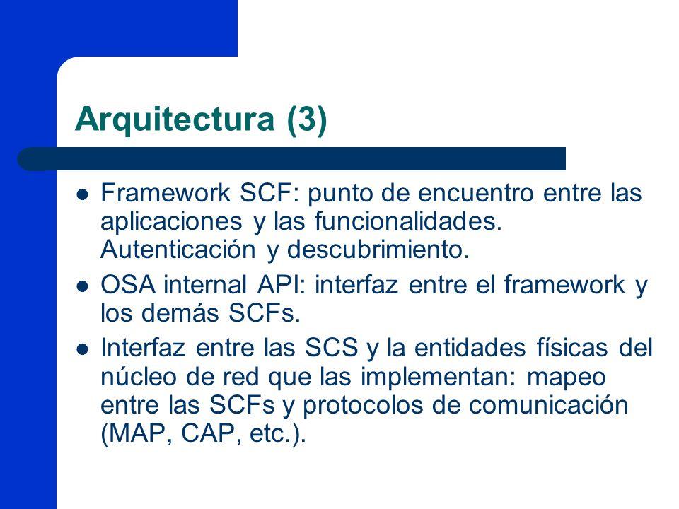 Arquitectura (3) Framework SCF: punto de encuentro entre las aplicaciones y las funcionalidades. Autenticación y descubrimiento. OSA internal API: int