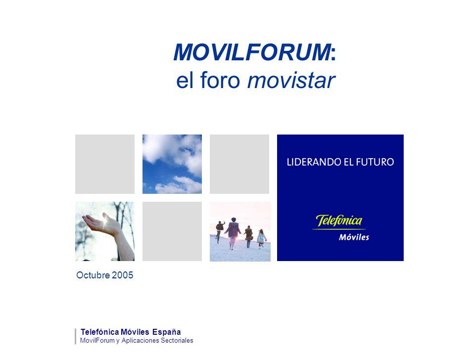 MOVILFORUM: el foro movistar Octubre 2005 Telefónica Móviles España MovilForum y Aplicaciones Sectoriales
