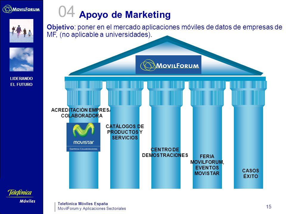 LIDERANDO EL FUTURO Telefónica Móviles España MovilForum y Aplicaciones Sectoriales 15 Apoyo de Marketing ACREDITACIÓN EMPRESA COLABORADORA CATÁLOGOS