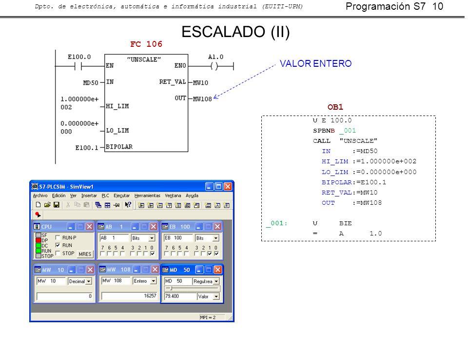 Programación S7 10 Dpto. de electrónica, automática e informática industrial (EUITI-UPM) ESCALADO (II) U E 100.0 SPBNB _001 CALL