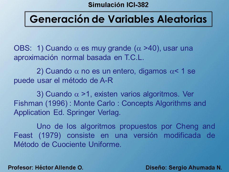 OBS: 1) Cuando es muy grande ( >40), usar una aproximación normal basada en T.C.L. 2) Cuando no es un entero, digamos < 1 se puede usar el método de A