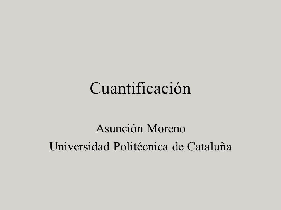 Cuantificación Asunción Moreno Universidad Politécnica de Cataluña