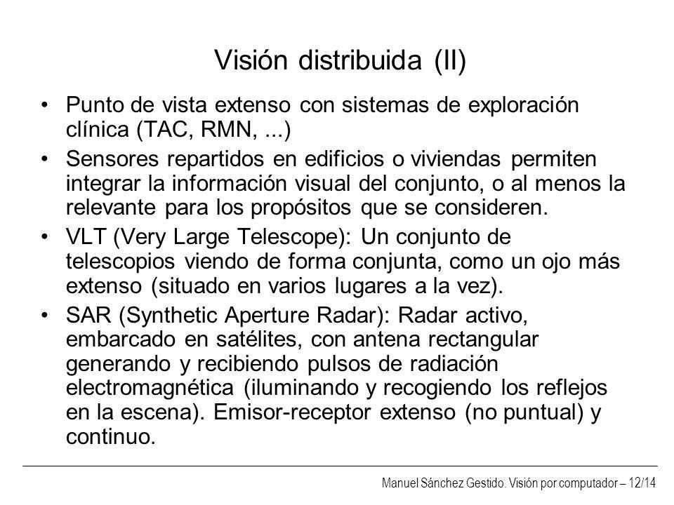 Manuel Sánchez Gestido. Visión por computador – 13/14 Visión distribuida (III) ASAR (Envisat)