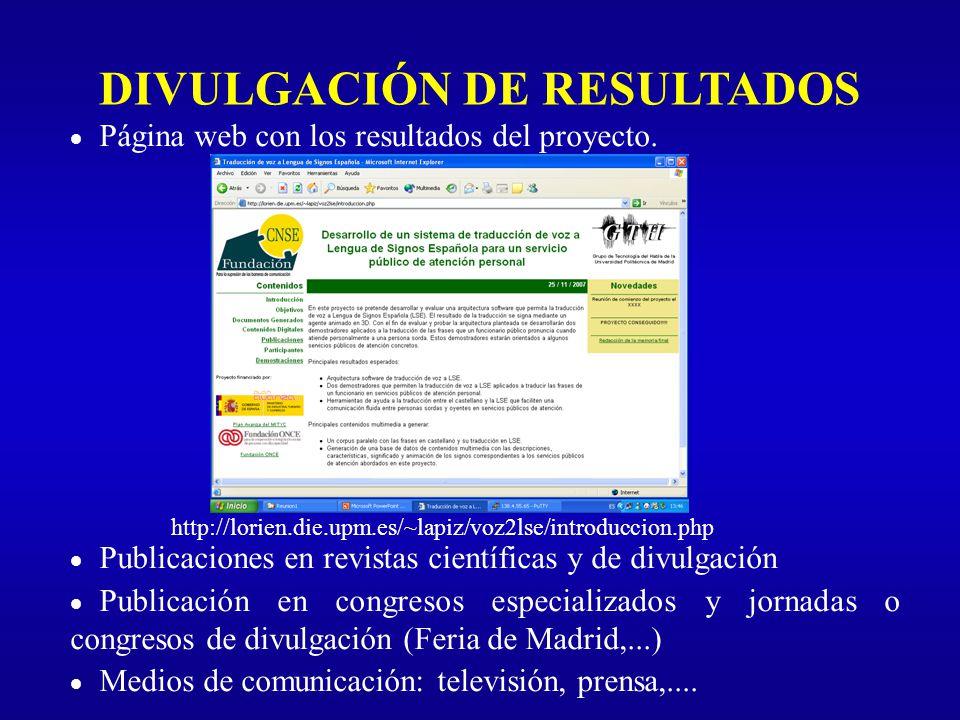 DIVULGACIÓN DE RESULTADOS Página web con los resultados del proyecto. Publicaciones en revistas científicas y de divulgación Publicación en congresos