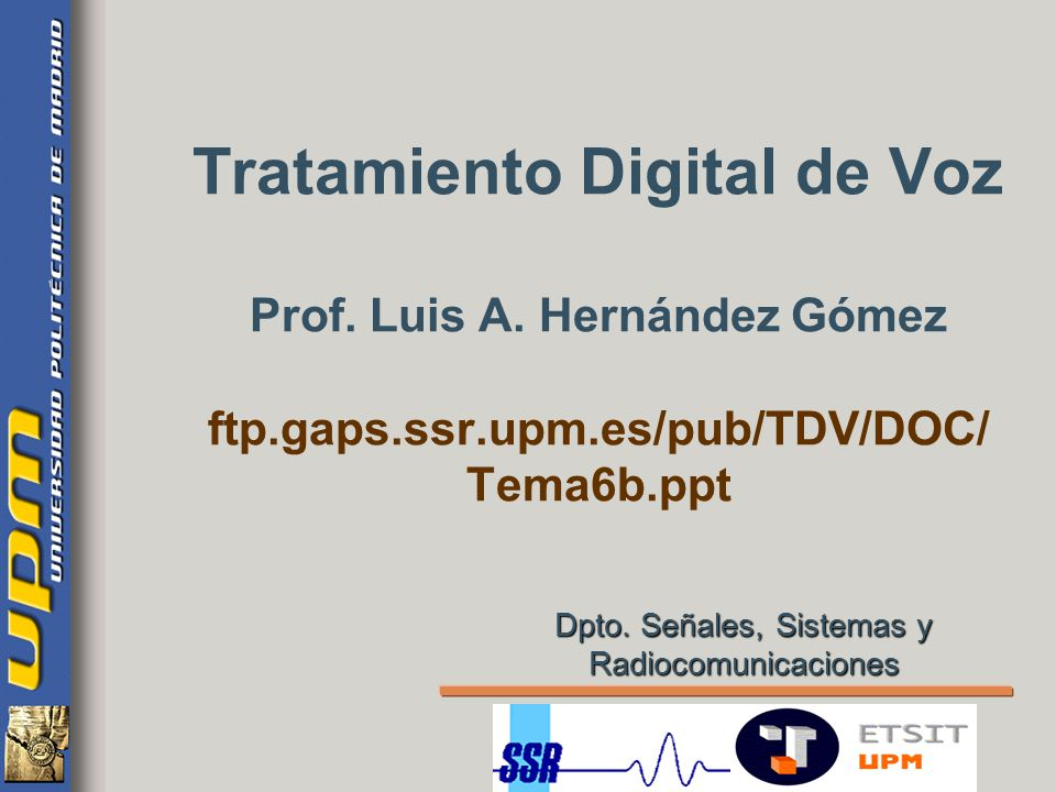 Tecnología de Reconocimiento de Locutor Input speech Speaker identity VQ codebooks Feature extraction Feature extraction Decision Accumulation VQ distortion Independencia de Texto Observaciones independientes