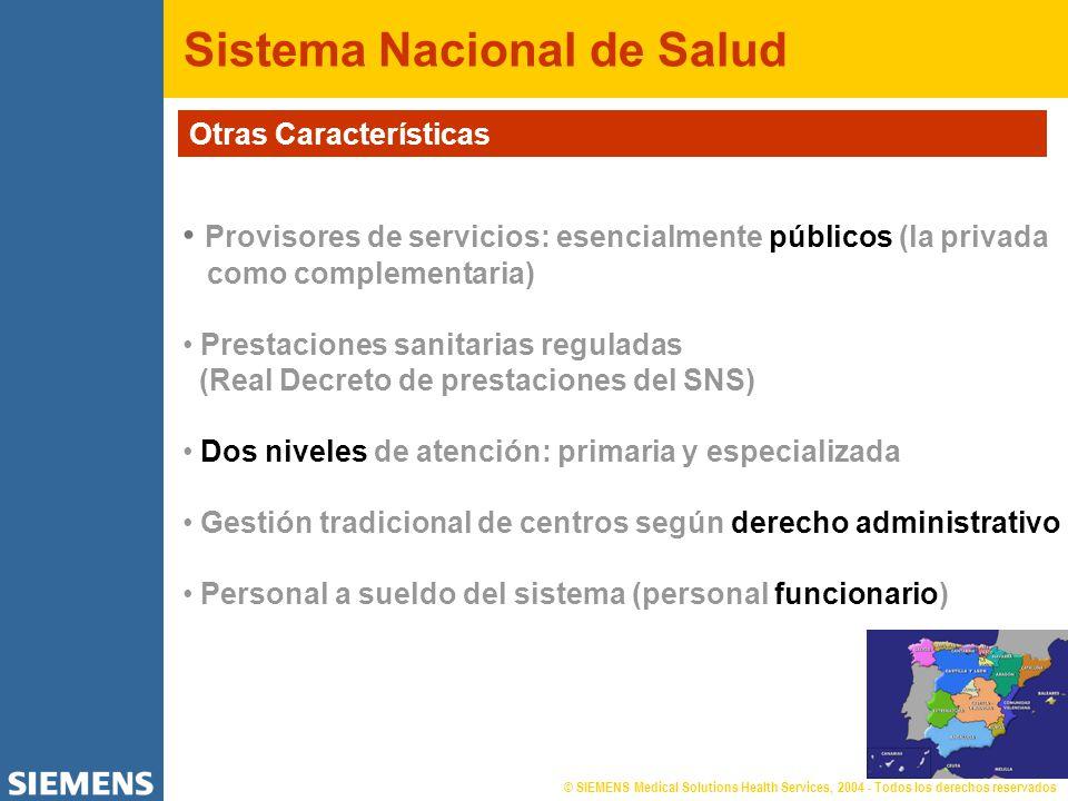 Sistema Nacional de Salud Otras Características Provisores de servicios: esencialmente públicos (la privada como complementaria) Prestaciones sanitari