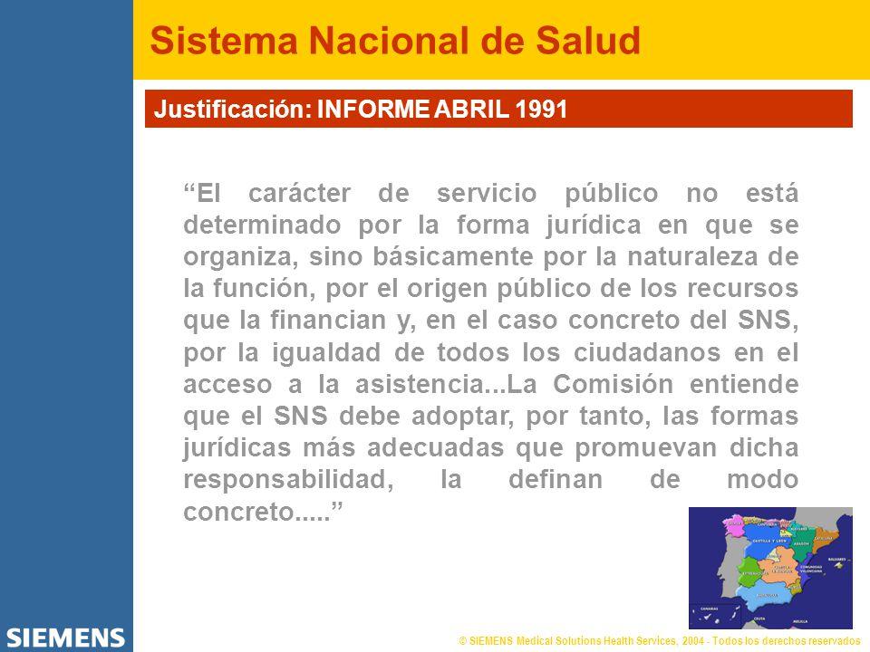 © SIEMENS Medical Solutions Health Services, 2004 - Todos los derechos reservados Sistema Nacional de Salud Justificación: INFORME ABRIL 1991 El carác