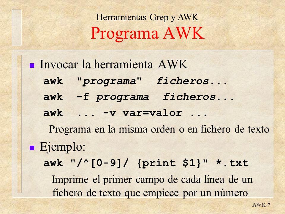 Herramientas Grep y AWK AWK-7 Programa AWK n Invocar la herramienta AWK awk