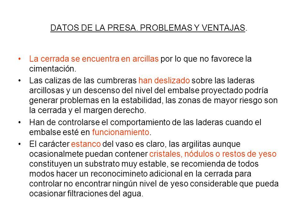 DATOS DE LA PRESA.PROBLEMAS Y VENTAJAS.