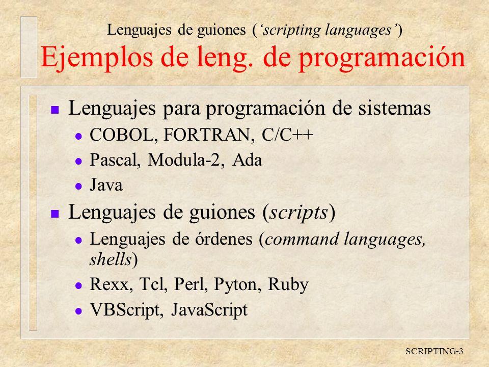 Lenguajes de guiones (scripting languages) SCRIPTING-3 Ejemplos de leng.