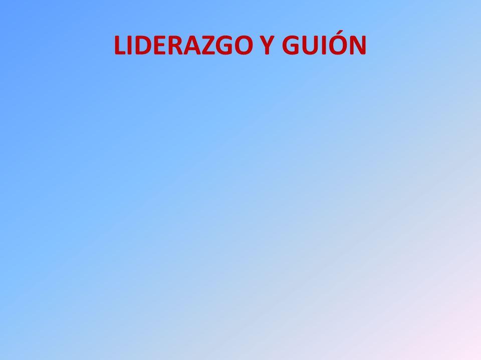 LIDERAZGO Y GUIÓN