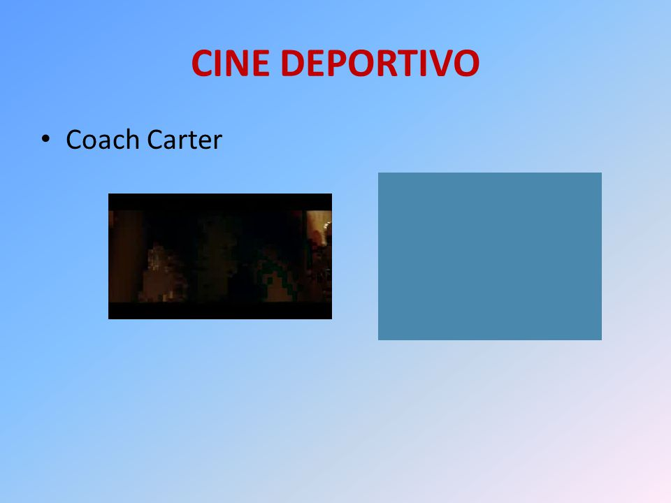 CINE DEPORTIVO Coach Carter