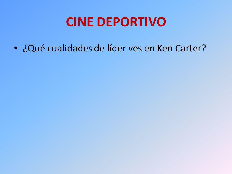 CINE DEPORTIVO ¿Qué cualidades de líder ves en Ken Carter?