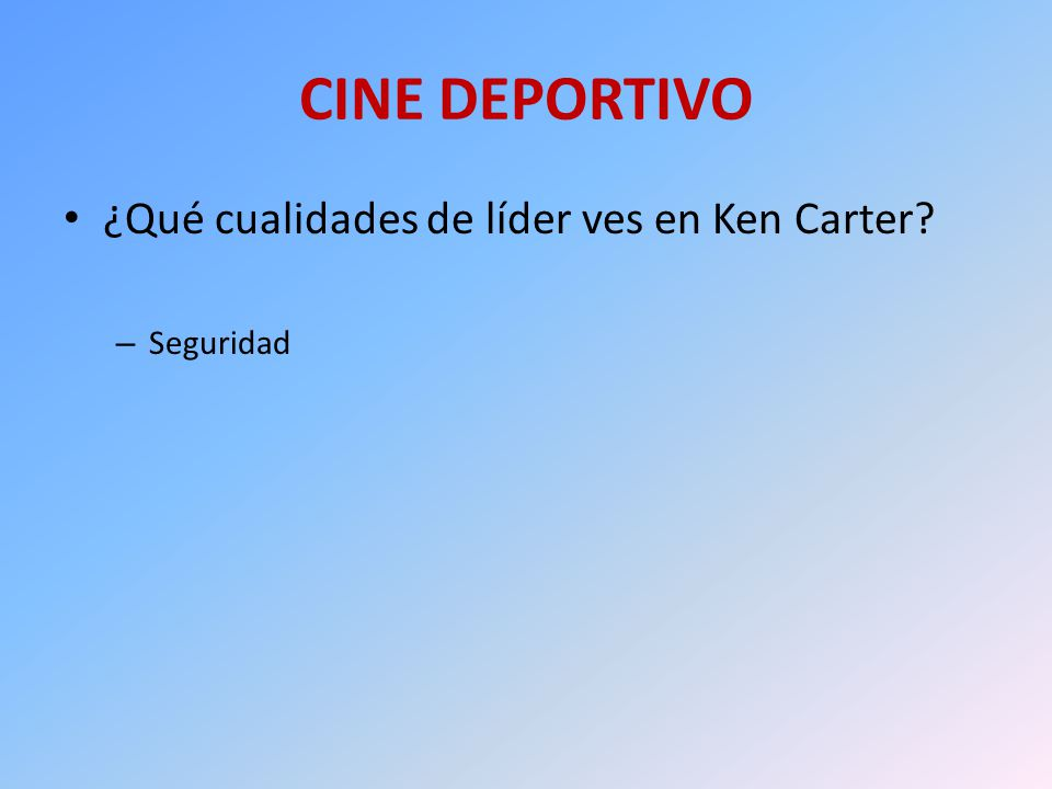 CINE DEPORTIVO ¿Qué cualidades de líder ves en Ken Carter? – Seguridad