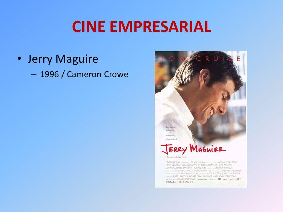 CINE EMPRESARIAL Jerry Maguire – 1996 / Cameron Crowe