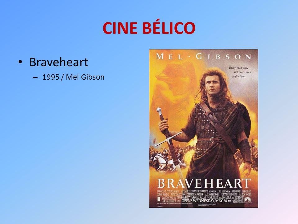 CINE BÉLICO Braveheart – 1995 / Mel Gibson