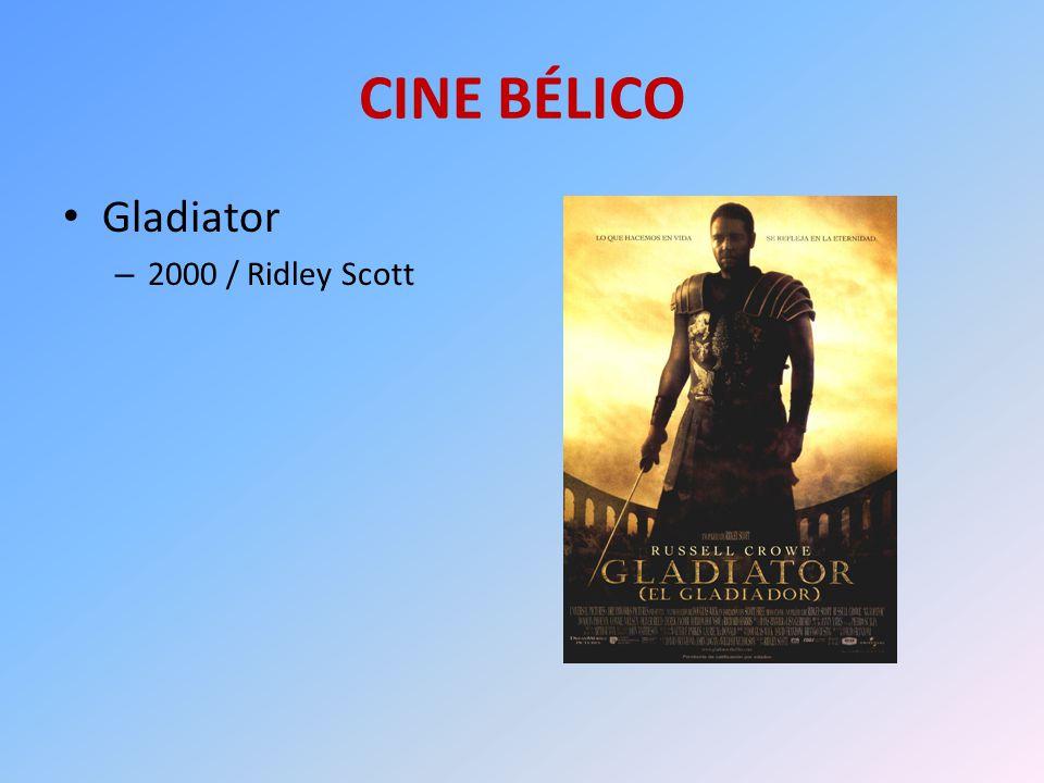 CINE BÉLICO Gladiator – 2000 / Ridley Scott