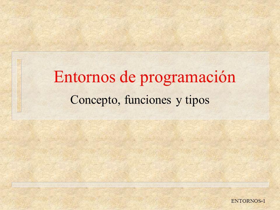 Entornos de programación ENTORNOS-12 Entornos orientados a estructura n Editor de estructura (editor sintáctico) n Representación interna de la estructura l Arbol de sintaxis abstracta: AST n Presentación como texto l Plantillas l Elementos terminales (frases) n Compilación incremental (en algunos casos)