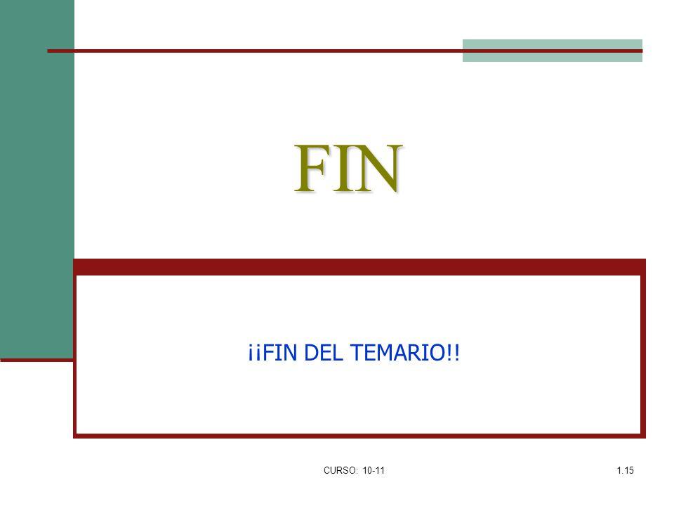 CURSO: 10-111.15 FIN ¡¡FIN DEL TEMARIO!!