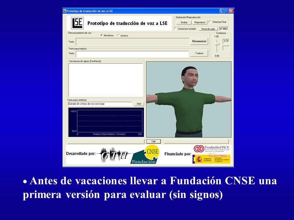 Antes de vacaciones llevar a Fundación CNSE una primera versión para evaluar (sin signos)