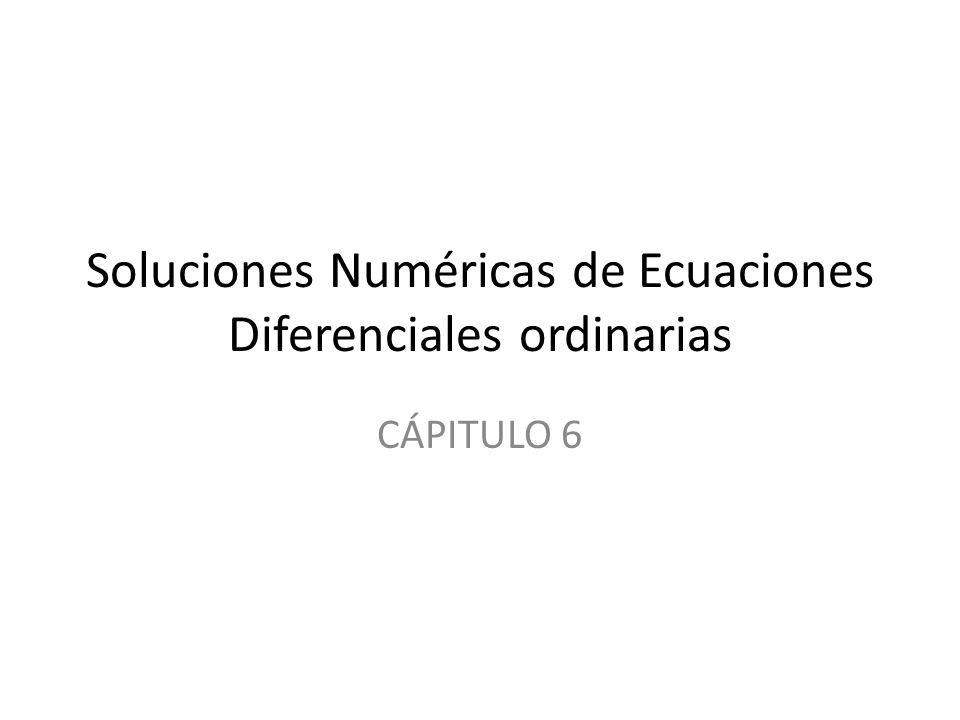 Soluciones Numéricas de Ecuaciones Diferenciales ordinarias CÁPITULO 6