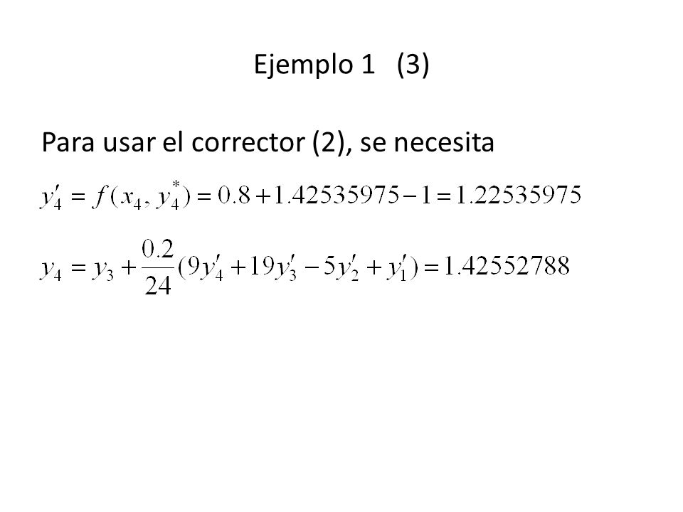 Ejemplo 1 (3) Para usar el corrector (2), se necesita