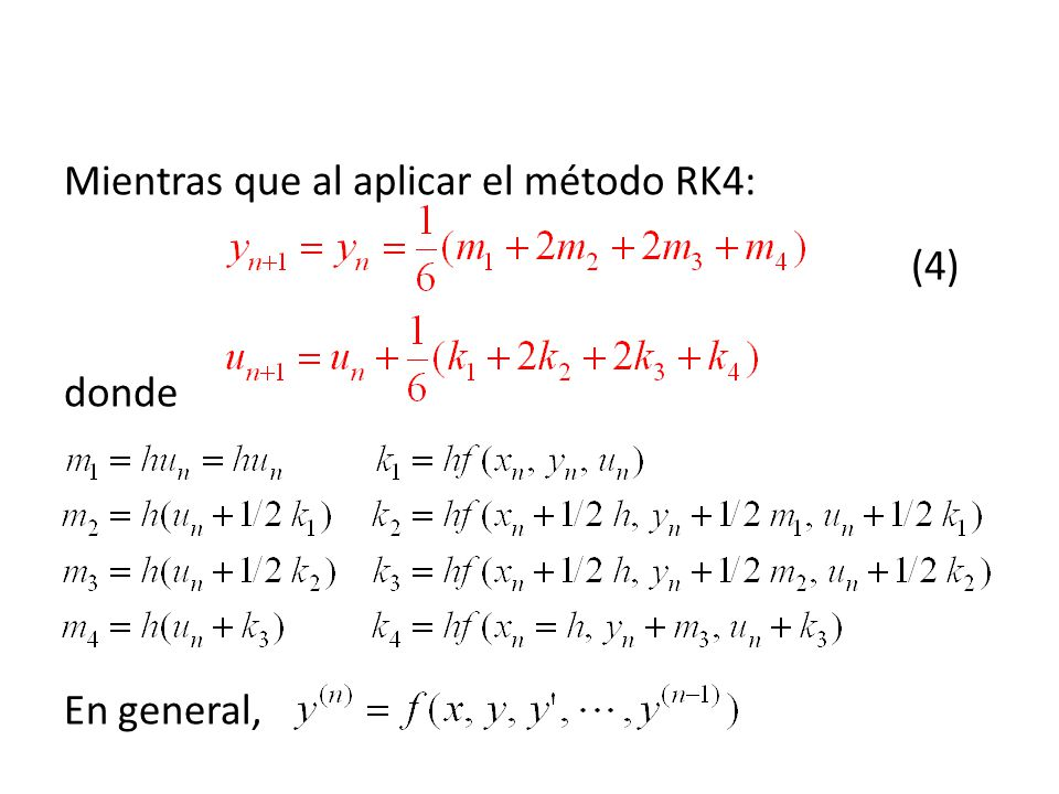 Mientras que al aplicar el método RK4: (4) donde En general,
