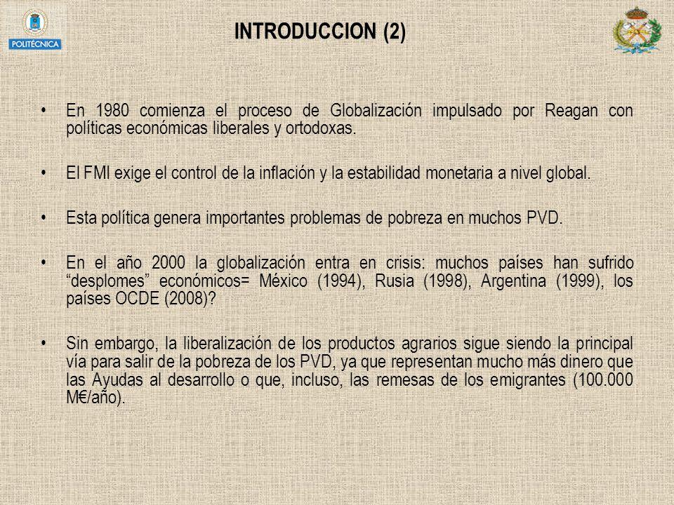 INTRODUCCION (2) En 1980 comienza el proceso de Globalización impulsado por Reagan con políticas económicas liberales y ortodoxas. El FMI exige el con