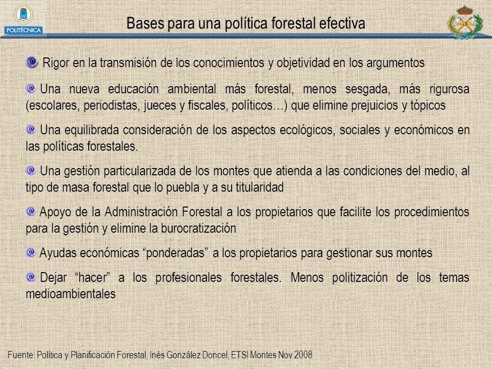 Bases para una política forestal efectiva Rigor en la transmisión de los conocimientos y objetividad en los argumentos Una nueva educación ambiental m
