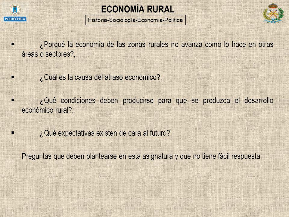 ECONOMÍA RURAL ¿Porqué la economía de las zonas rurales no avanza como lo hace en otras áreas o sectores?, ¿Cuál es la causa del atraso económico?, ¿Q