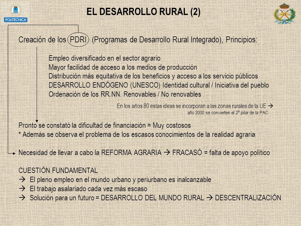 EL DESARROLLO RURAL (2) Creación de los PDRI (Programas de Desarrollo Rural Integrado), Principios: Empleo diversificado en el sector agrario Mayor fa