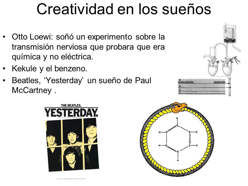 Creatividad en los sueños Otto Loewi: soñó un experimento sobre la transmisión nerviosa que probara que era química y no eléctrica.