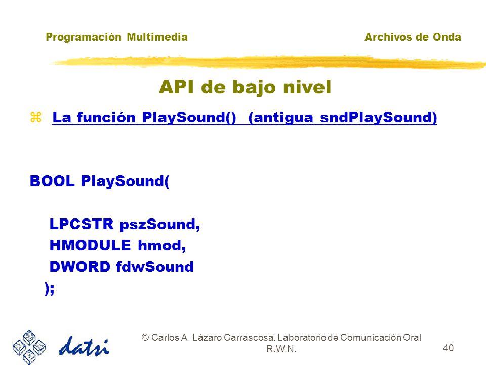 Programación MultimediaArchivos de Onda © Carlos A. Lázaro Carrascosa. Laboratorio de Comunicación Oral R.W.N. 39 ¿Qué podemos hacer con las muestras?