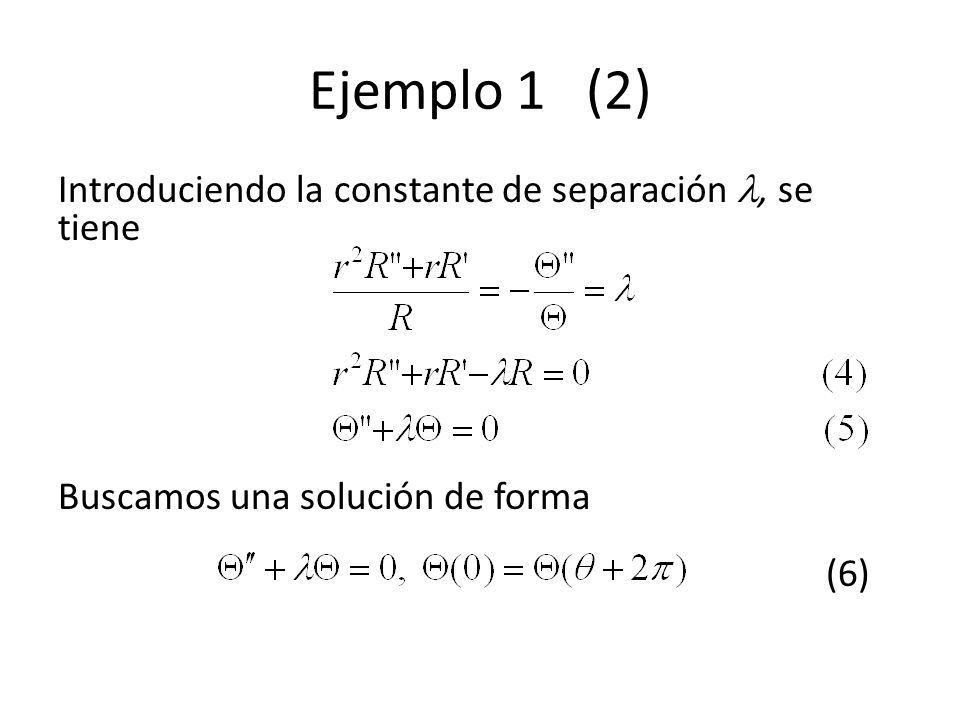 Ejemplo 1 (3) De las tres posibles soluciones generales de (5): (7) (8) (9) se puede descartar la (8) como inherentemente no periódica, a menos que c 1 = c 2 = 0.