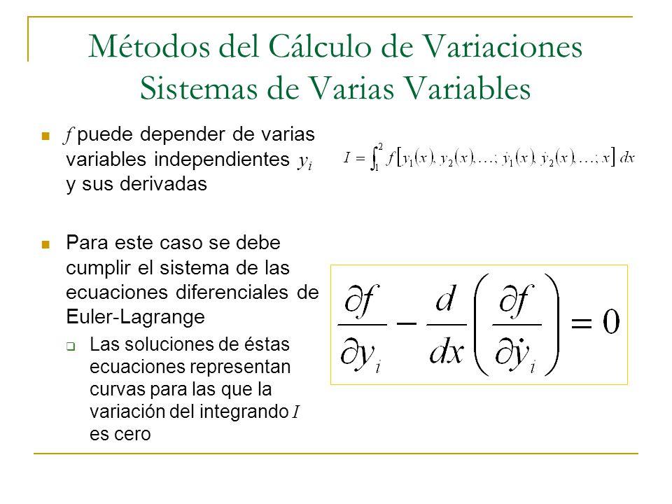 Métodos del Cálculo de Variaciones Sistemas de Varias Variables f puede depender de varias variables independientes y i y sus derivadas Para este caso