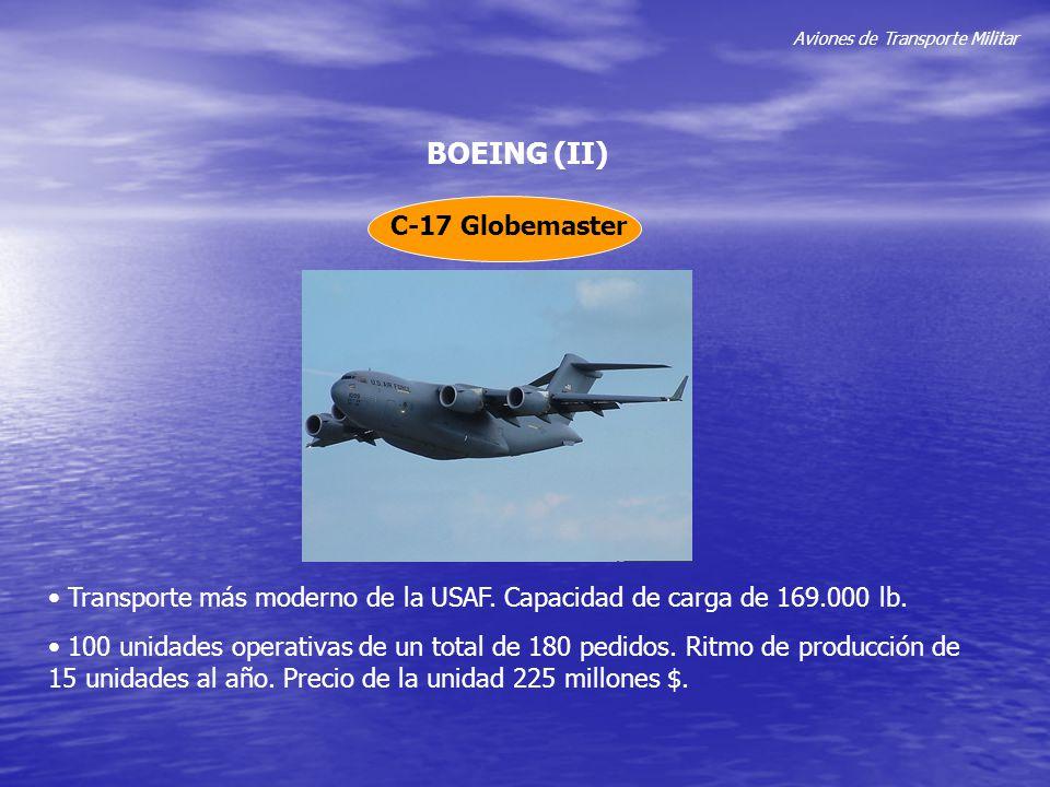 Aviones de Transporte Militar BOEING (II) C-17 Globemaster Transporte más moderno de la USAF. Capacidad de carga de 169.000 lb. 100 unidades operativa
