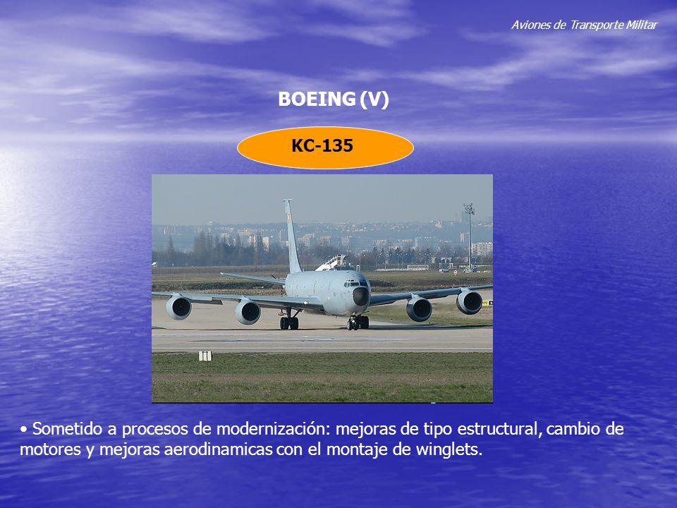 Aviones de Transporte Militar BOEING (V) KC-135 Sometido a procesos de modernización: mejoras de tipo estructural, cambio de motores y mejoras aerodin