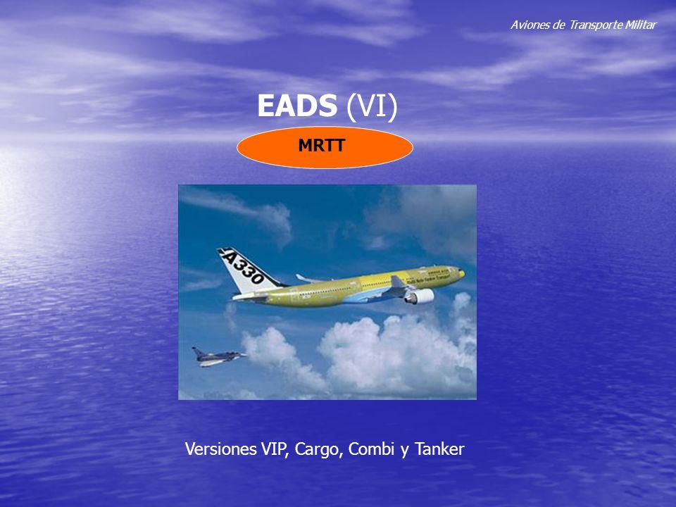 Aviones de Transporte Militar EADS (VI) MRTT Versiones VIP, Cargo, Combi y Tanker