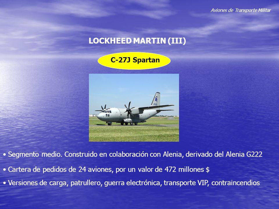 Aviones de Transporte Militar LOCKHEED MARTIN (III) C-27J Spartan Segmento medio. Construido en colaboración con Alenia, derivado del Alenia G222 Cart