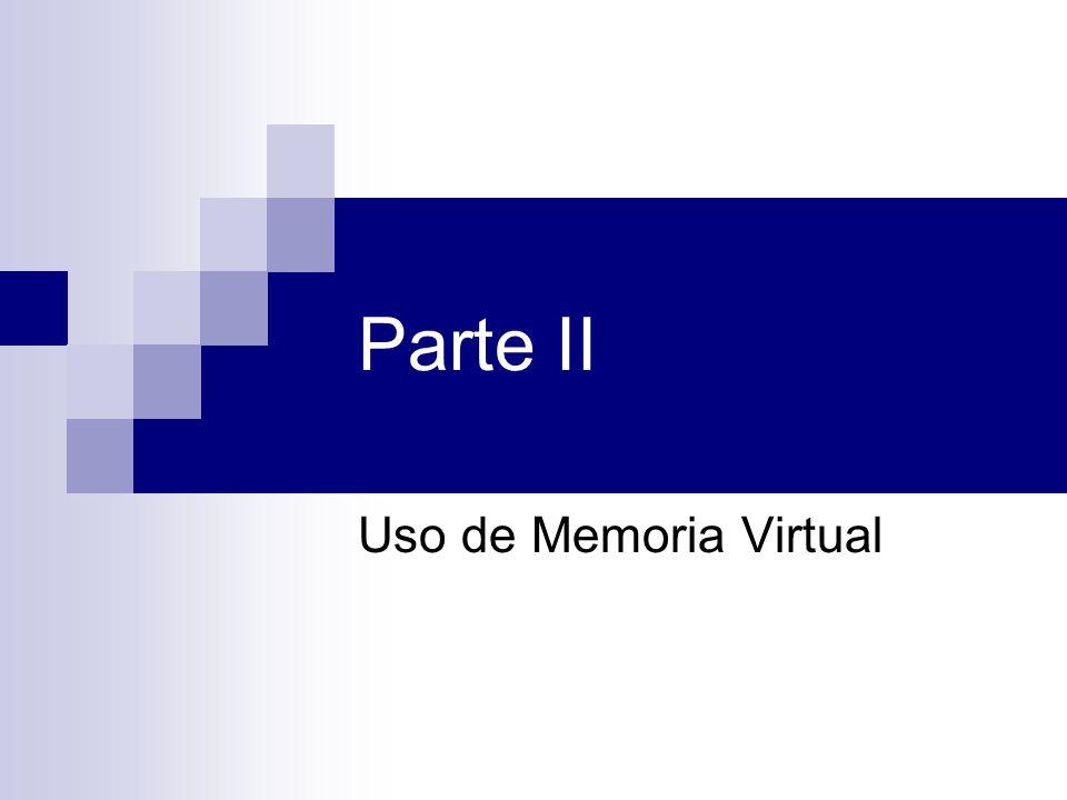 Parte II Uso de Memoria Virtual